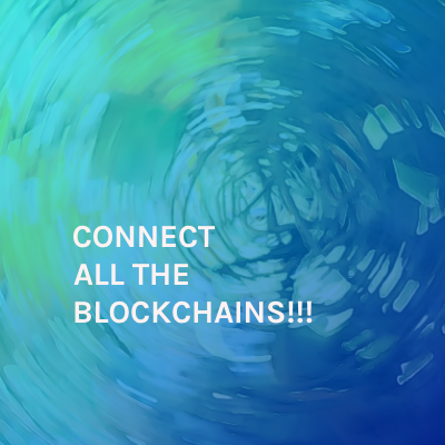 Connect all the blockchains